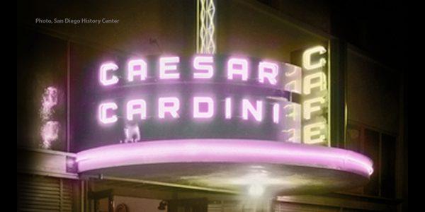 Caesar Cardini Cafe marquee, San Diego, 1936.