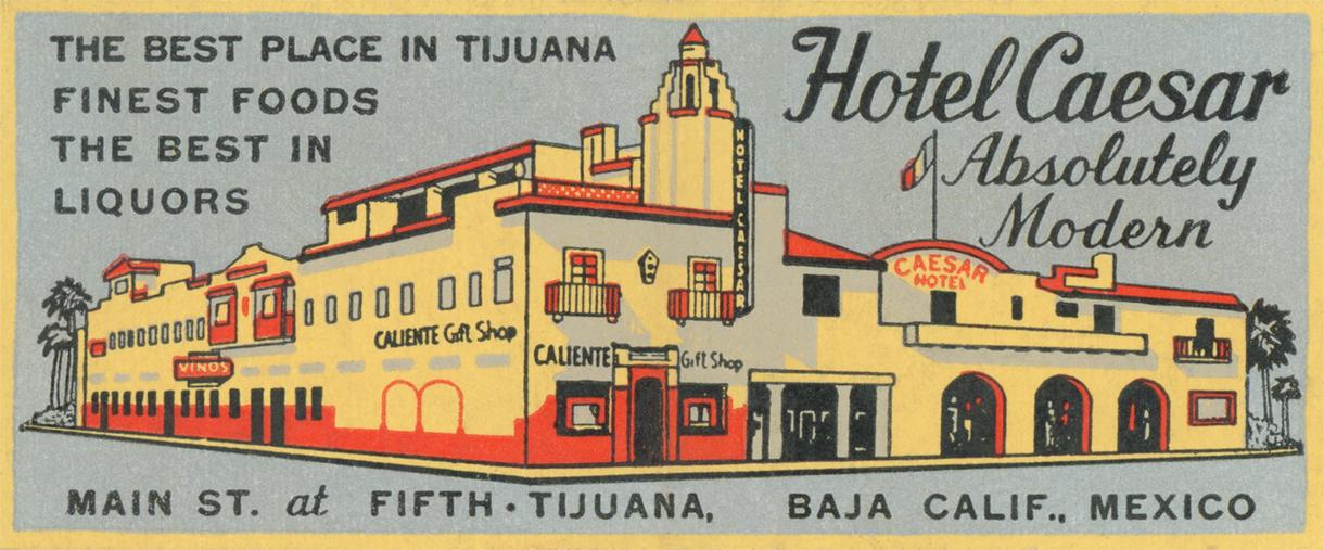 Hotel Caesar, Tijuana