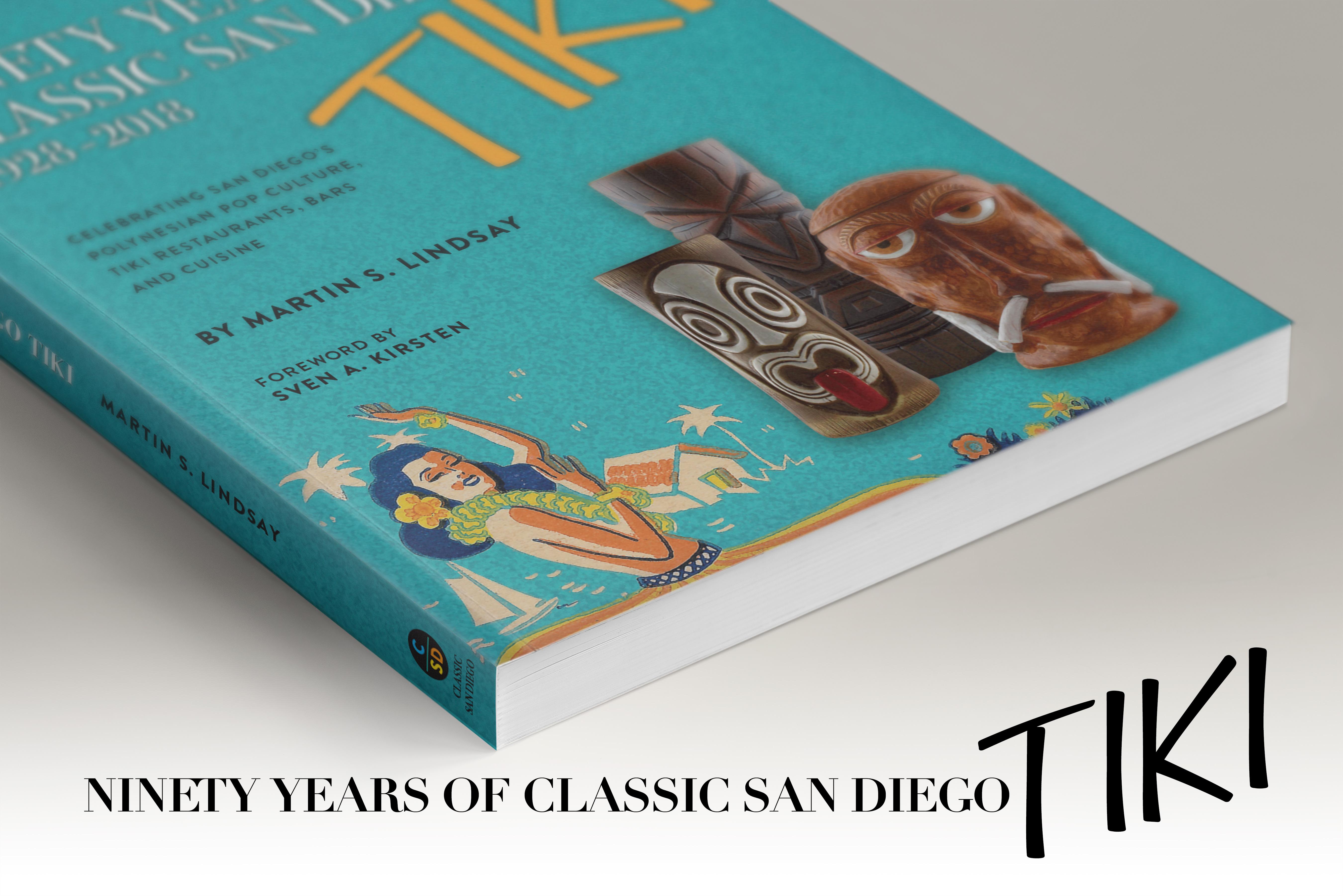 Ninety Years Of Classic San Diego Tiki 1928 2018 The Book